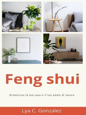 cover image of Feng shui Armonizza la tua casa e il tuo posto di lavoro