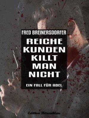 cover image of Reiche Kunden killt man nicht
