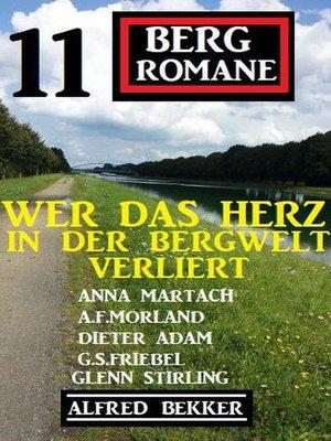 cover image of Wer das Herz in der Bergwelt verliert