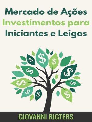 cover image of Mercado de Ações Investimentos para Iniciantes e Leigos