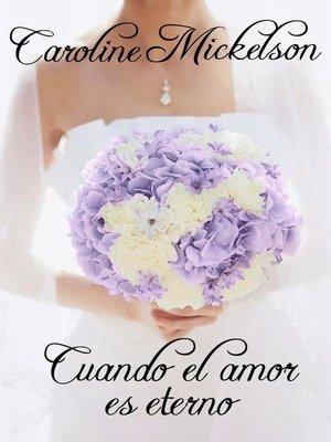 cover image of Cuando el amor es eterno
