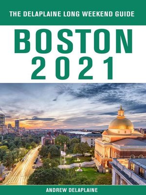 cover image of Boston--The Delaplaine 2021 Long Weekend Guide