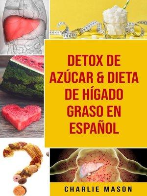 cover image of Detox De Azúcar & Dieta De Hígado Graso En Español