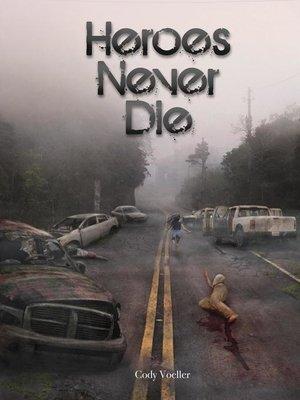 cover image of Heroes Never Die
