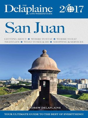 cover image of San Juan--The Delaplaine 2017 Long Weekend Guide