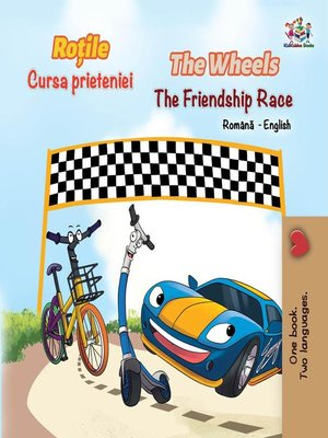 cover image of The Wheels the Friendship Race (Romanian English Bilingual Book)