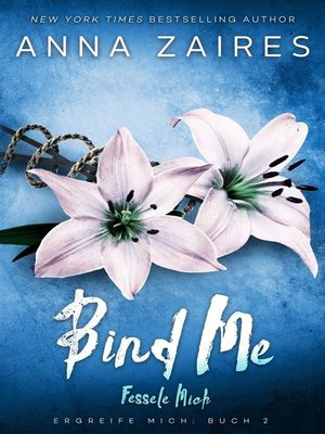 cover image of Bind Me--Fessele Mich