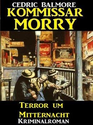 cover image of Kommissar Morry--Terror um Mitternacht