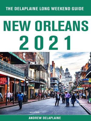 cover image of New Orleans--The Delaplaine 2021 Long Weekend Guide