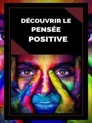 cover image of Découvrir la Pensée Positive