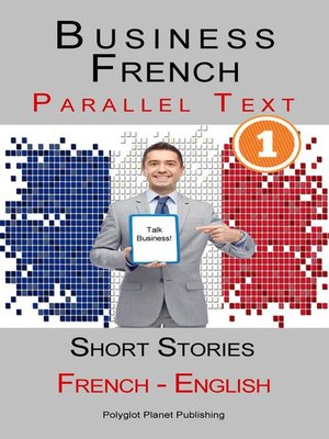 cover image of Business French [1] Parallel Text | Short Stories (French--English)
