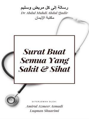 cover image of Surat Buat Semua Yang Sakit & Sihat (Terjemahan kepada 'Risalah Ila Kulli Marid Wa Salim')