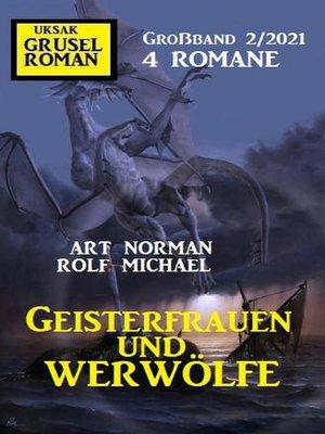 cover image of Geisterfrauen und Werwölfe