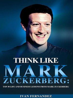 cover image of Think Like Mark Zuckerberg