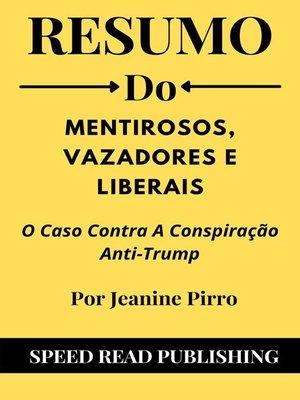 cover image of Resumo Do Mentirosos, Vazadores E Liberais Por Jeanine Pirro O Caso Contra a Conspiração Anti-Trump