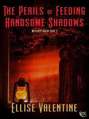 cover image of The Perils of Feeding Handsome Shadows