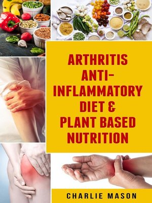 cover image of Arthritis Anti Inflammatory Diet & Plant Based Nutrition