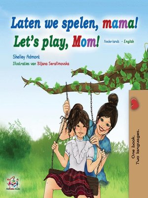 cover image of Laten we spelen, mama! Let's Play, Mom!