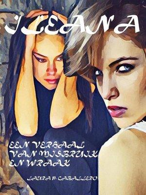cover image of ILEANA   een verhaal van misbruik en wraak.