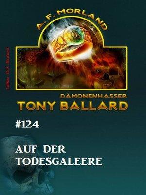 cover image of Tony Ballard #124--Auf der Todesgaleere