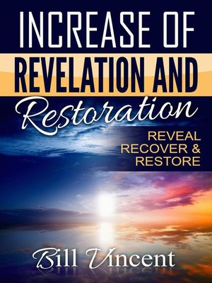cover image of Increase of Revelation and Restoration