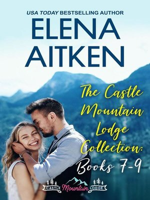 cover image of Books 7-9: The Castle Mountain Lodge Collection, #3