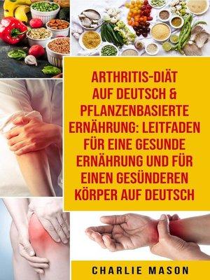 cover image of Arthritis-Diät Auf Deutsch & Pflanzenbasierte Ernährung