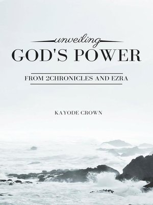 cover image of Unveiling God's Power From 2Chronicles and Ezra