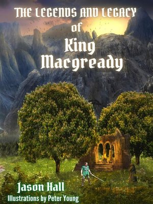 cover image of The Legends and Legacy of King Macgready