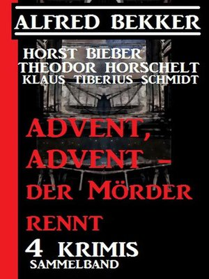 cover image of Advent, Advent--der Mörder rennt! 4 Krimis, Sammelband