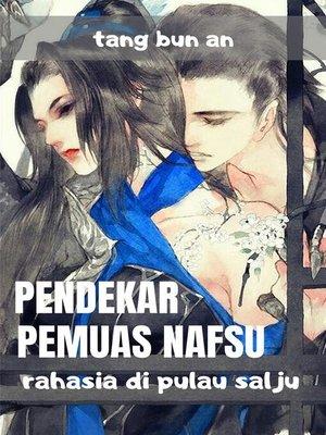 cover image of Pendekar Pemuas Nafsu