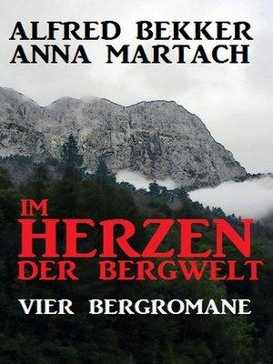 cover image of Im Herzen der Bergwelt