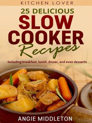 cover image of 25 Delicious Slow Cooker Recipes