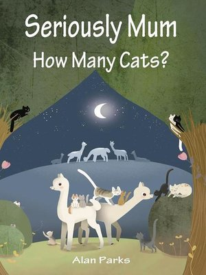 cover image of Seriously Mum, How Many Cats?
