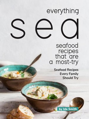 cover image of Everything Sea--Seafood Recipes that are a most-try