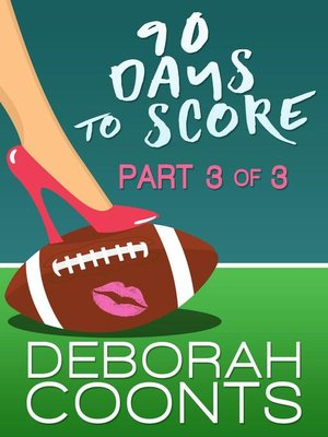 cover image of Part Three of Three: 90 Days to Score, #3
