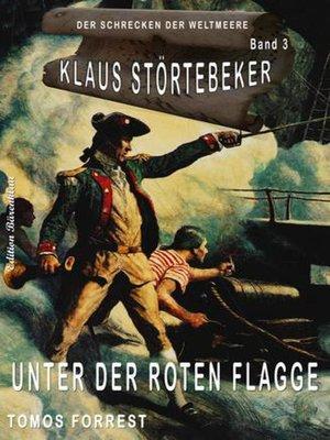 cover image of Klaus Störtebeker – Der Schrecken der Weltmeere Band 3
