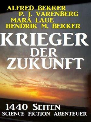 cover image of Krieger der Zukunft--1440 Seiten Science Fiction Abenteuer