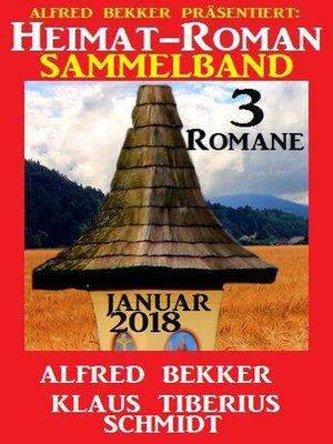 cover image of Heimatroman Sammelband 3 Romane Januar 2018