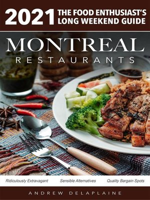 cover image of 2021 Montreal Restaurants--The Food Enthusiast's Long Weekend Guide