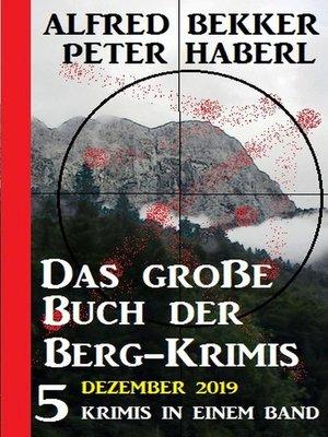 cover image of Das große Buch der Berg-Krimis Dezember 2019