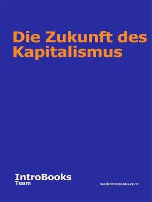 cover image of Die Zukunft des Kapitalismus