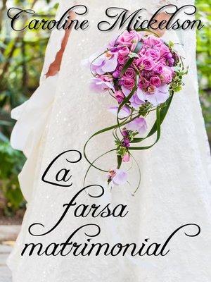 cover image of La farsa matrimonial