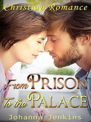 cover image of From the Prison to the Palace--Christian Romance
