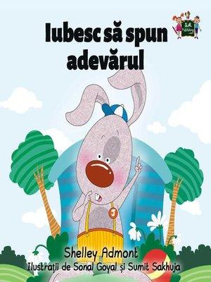 cover image of Iubesc să spun adevărul (I Love to Tell the Truth--Romanian edition)