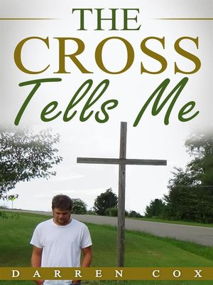 cover image of The Cross Tells Me
