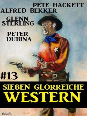 cover image of Sieben glorreiche Western #13