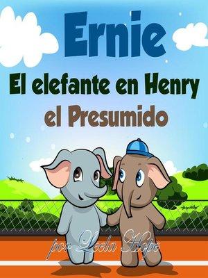 cover image of Errnie el Elefante en Henry el Presumido