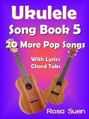 cover image of Ukulele Song Book 5--20 More Popular Songs with Lyrics and Chord Tabs