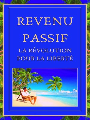 cover image of Revenu Passif La Révolution Pour la Liberté